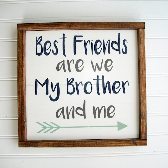 Brothers Sign . Best Friends are We my brother and Me . Nursery Sign . Brothers . Extra Large Sign .Brothers Wall Art . Boys Room .