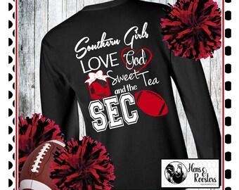 Monogrammed Football Shirt, Southern Girls Love God Sweet Tea and The SEC LONG SLEEVE Football T-Shirt / Go Dawgs! (G2400) #1356