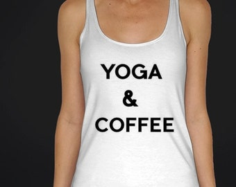 Racerback Tank- Yoga & Coffee yoga tank top yoga top yogawear activewear yoga racerback tank cute yoga top coffee white tank top yoga quote
