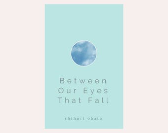 Between Our Eyes That Fall: Poetry book by Shihori Obata, Signed Copy