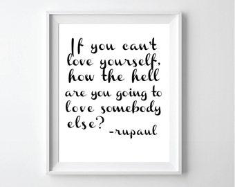 Printable Rupaul Love Yourself Quote Print