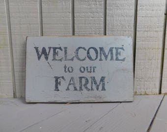 Primitive/Vintage Sign - Welcome to our Farm - Several Colors Available