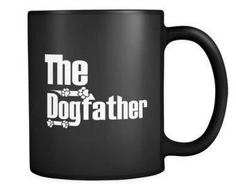 Fathers Day Gifts for Dad - The Dogfather 11oz Coffee Mug - Great Father's Day Gift - Dad's Birthday