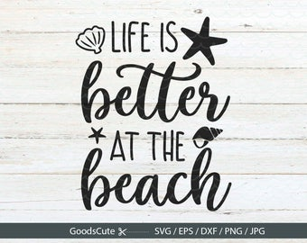 Life is better at the beach SVG Summer SVG Beach SVG Clipart Vector for Silhouette Cricut Cutting Machine Design Download Print