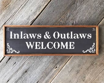 Welcome Sign, Rustic Wood Signs, Western Style Home Decor, Funny Signs and Sayings, Mudroom Decor, Porch Sign, In-laws and Outlaws, Signage