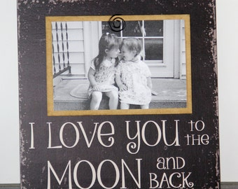 Picture Frame, I Love you to the Moon and Back! Rustic wood Sign, Photo Frames, Baby picture, Gift for her, baby picture, Mindy's Gazebo
