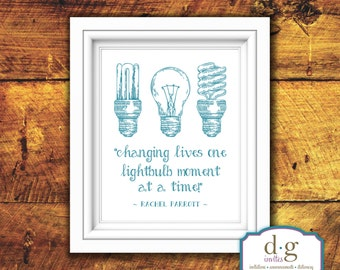 Inspirational Quote, Art, Lightbulbs, Changing lives one lightbulb moment at a time, Teal, Printable Artwork, 8x10, Instant Download