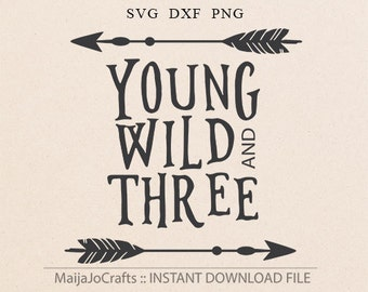 Young Wild and Three, third birthday, boy shirt design, three year old SVG file for silhouette or cricut cutting machine Cricut downloads