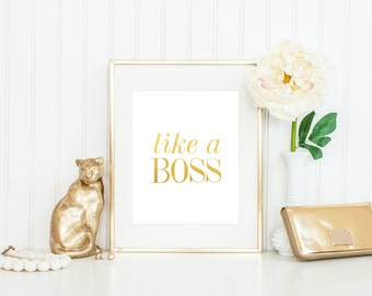 Like a Boss Print / Gold Foil Print / Boss Gift / Entrepreneur Gift / Like a Boss Wall Art / Fashion Print / Motivational Print