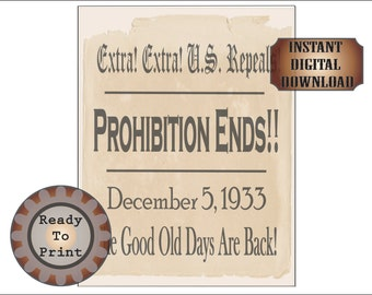 Prohibition Ends Sign Printable Roaring 20s Prohibition Art Deco Speakeasy Aged Newpaper Headline Wedding Decor U.S. Repeals Good Old Days