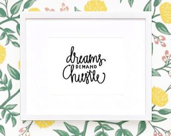 Dreams Demand Hustle : Art Print