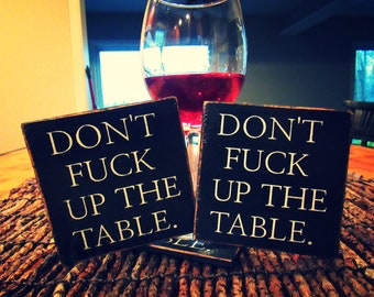 Don't Fu%* Up The Table. Wood Coasters. Bar Coasters. Outdoor Coasters. Beverage Accessories. Funny Coasters. Drinkware. Kitchenware