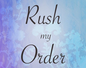 RUSH ORDER **Please do not order without messaging me first!!** **Please read entire listing before ordering**