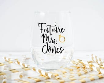 Future Mrs Wine Glass- Engagement Wine Glass- Engagement Gift- Bridal Gift- Bridal Shower Gift