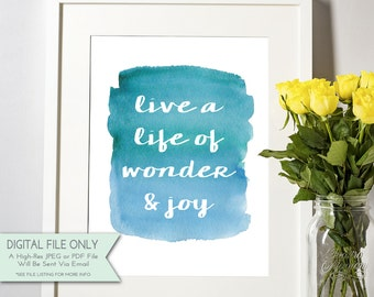 Live a Life of Wonder & Joy - DIY Printable Art - Inspirational Quote - Watercolor Typography {INSTANT DOWNLOAD 8x10}