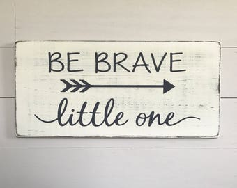 "Nursery wall decor | be brave little one sign | nursery sign | rustic wood sign | wood signs | wooden signs | 24"" x 11.25"""