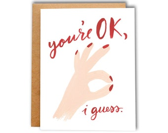 You're OK, I Guess Card