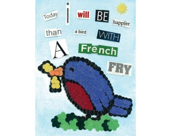 Giclee Reproduction from Original Mixed Media Today I Will Be Happier Than a Bird with a French Fry Ceville Designs