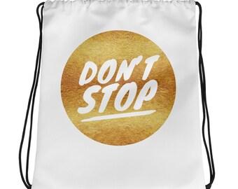 Don't Stop Drawstring bag