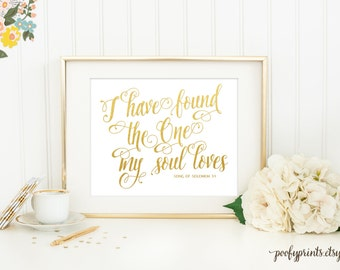 I Have Found the One Whom My Soul Loves Print / Printable Gold Calligraphy Bible Verse / Scripture Wedding Gift / Song of Solomon 3:4 // 102