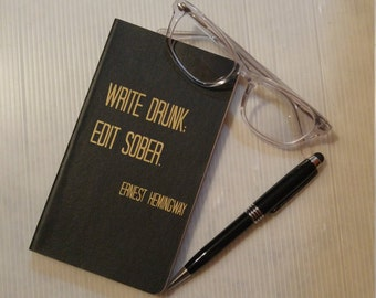 Write Drunk Edit Sober Notebook, Journal, Diary, Gift - Ernest Hemingway Quote