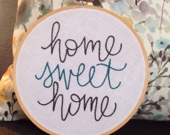 READY TO SHIP . home sweet home . hand embroidery . new home . housewarming . great gifts . keepsake . custom available . congratulations