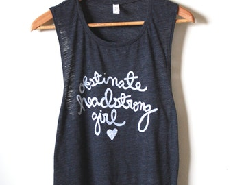 "Jane Austen Quote ""Obstinate, headstrong girl""- Pride and Prejudice- Yoga Tank Top, Muscle Tank. MADE TO ORDER"