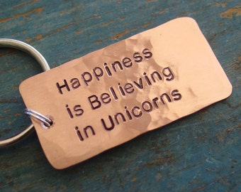 READY TO SHIP, Happiness is Believing in Unicorns, Copper Keychain, Happiness Quote, Unicorn Quote, Unicorn Key Chain, Unicorn Lover Gift