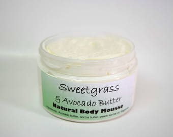 Sweetgrass and Avocado Butter Natural Body Mousse/Body Butter/Avocado Lotion