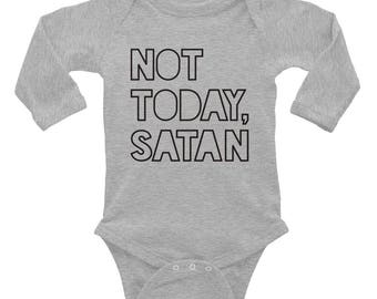 Onesie / Long Sleeve Onesie / Funny Onesie / Not Today Satan / Baby Clothes / Bodysuit / Christian Apparel / Baby Shower Gift / Baby Gift