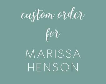 Custom Order for Marissa Henson
