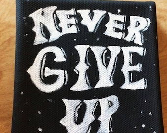 Never Give Up Hand Painted Canvas