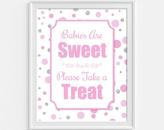 Babies Are Sweet Please Take A Treat Shower Sign, Pink & Silver Dots Baby Shower Treat Table Sign,  INSTANT PRINTABLE