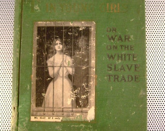 """Antique 1911 """"Fighting the Traffic in Young Girls or War on the White Slave Trade"""" by Ernest Bell Hardcover Collectible Book"""