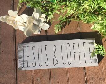 Jesus & Coffee Primitive Sign/Farmhouse/Rustic
