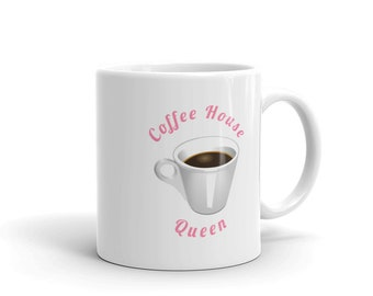 Coffee House Queen Coffee Mug for Her, mom, sister, aunt, birthday gift