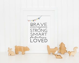 Nursery Art Print - I am Brave, I am Strong, I am Loved - Inspirational Art Quote, Girl Nursery Art, Boy Nursery Art - Instant Download