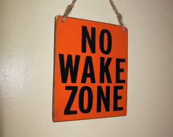 "Wood Distress Sign 7 X 7   "" No Wake  Zone  """