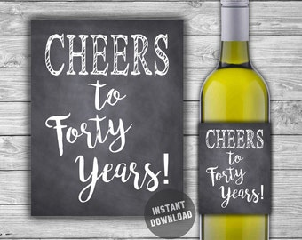 PRINTABLE 40th Birthday Wine Label - Chalkboard Style - 40TH Anniversary Wine Label - INSTANT DOWNLOAD - Cheers To Forty Years - 00142