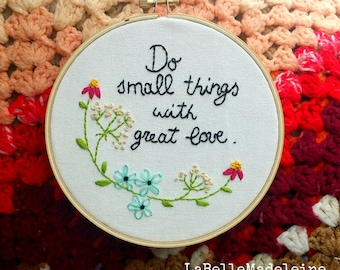 Inspirational quote embroidered hoop, hoop art, wall decor, home decor, love, field flowers, 6 inches