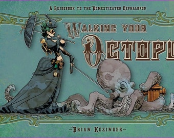 Walking Your Octopus by Brian Kesinger *SIGNED COPY*