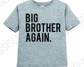 Big Brother Again Shirt/Big Brother Shirt/Pregnancy Announcement/Big Bro/New Parents/Little Brother/Announcements