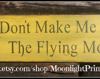 Don't Make Me Release The Flying Monkeys, Wizard Of Oz, Flying Monkeys, OZ, Wooden Signs
