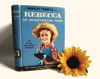 The Shirley Temple Edition of Rebecca of Sunnybrook Farm by Kate Douglas Wiggin