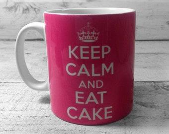 Keep Calm and EAT CAKE Mug 11oz Cup