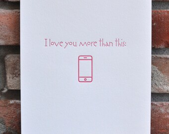 Limited Edition Letterpress Print 'I love you more than (iphone image)' 8.5 x 11