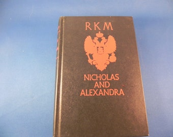 Vintage Historically Documented Nicholas and Alexandra by Robert K. Massie copyright 1967