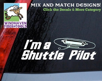 I'm a Shuttle Pilot Weaving Saying -DECAL WFT-036-11x3 Vinyl Bumper Sticker for Cars, Trucks, Laptops, Electronics, Labels, Storage and More