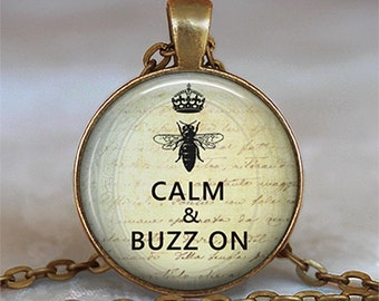 Bee Calm & Buzz On pendant, Keep Calm necklace, Keep Calm jewelry, bee jewelry honeybee pendant bee keychain key chain key fob