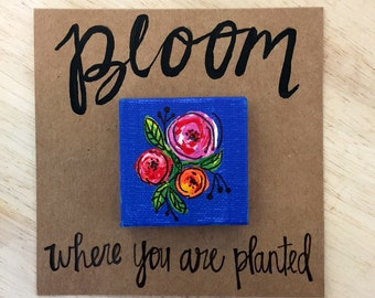 Hand painted mini canvas card - Bloom Where You Are Planted